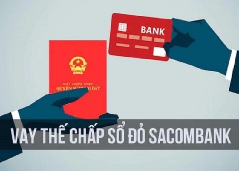 Vay thế chấp sổ đỏ ngân hàng Sacombank là gì?